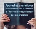 Approches analytiques de la littérature dans le secondaire à l'heure du renouvellement des programmes