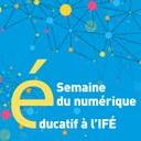 Semaine du numérique éducatif à l'IFÉ !